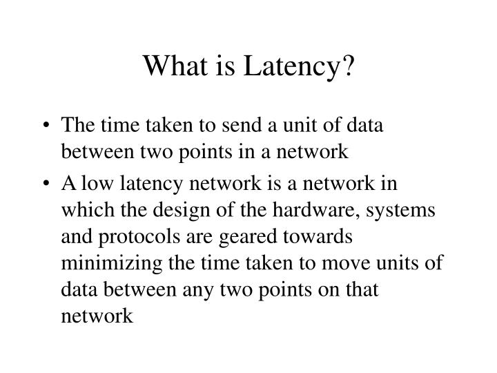 What is Latency?