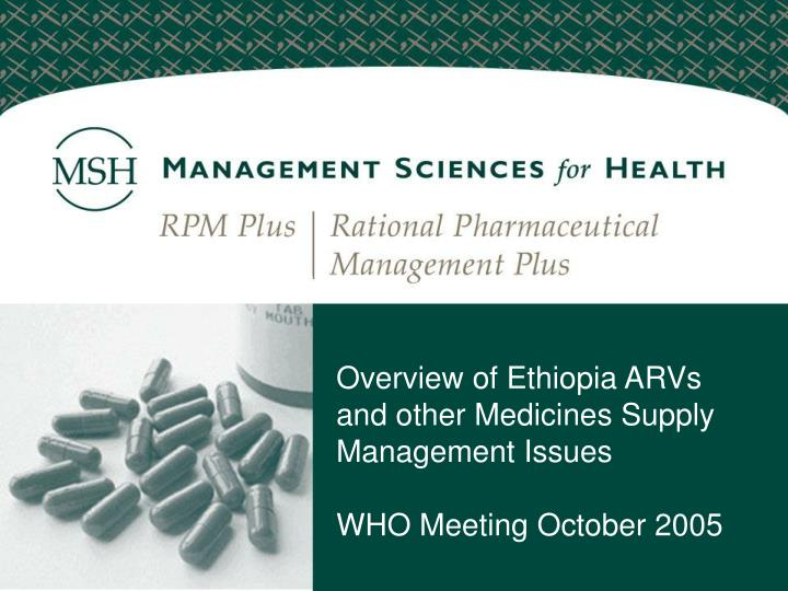 Overview of Ethiopia ARVs and other Medicines Supply Management Issues