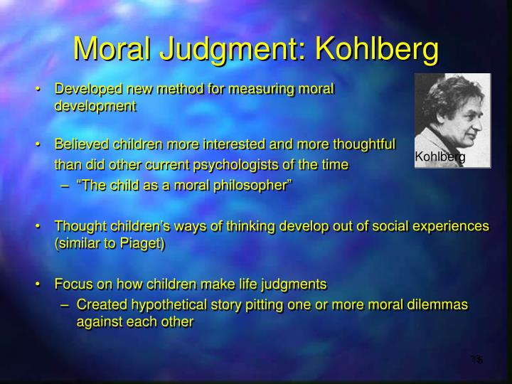 Moral Judgment: Kohlberg