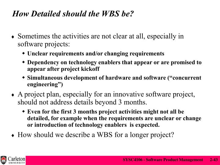 How Detailed should the WBS be?