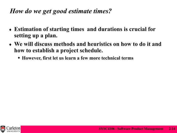 How do we get good estimate times?
