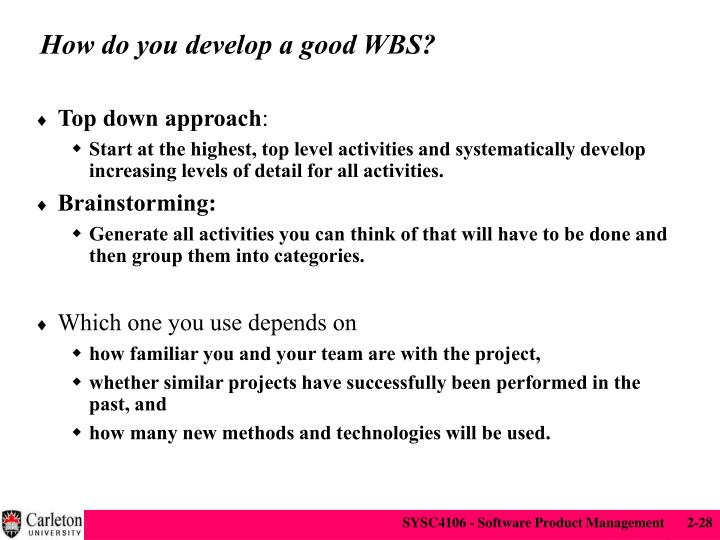 How do you develop a good WBS?