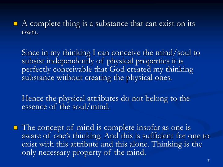A complete thing is a substance that can exist on its own.