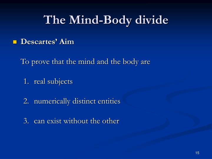 The Mind-Body divide