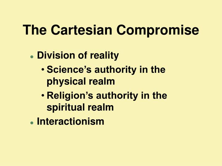 The Cartesian Compromise