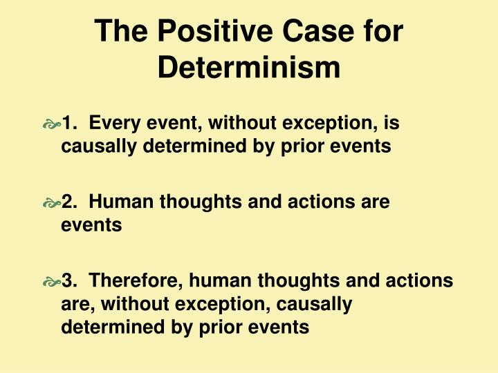 The Positive Case for Determinism