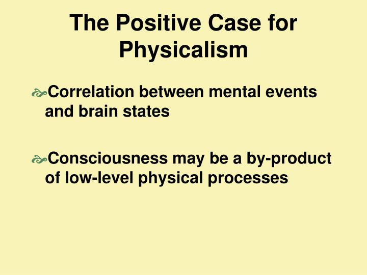 The Positive Case for Physicalism