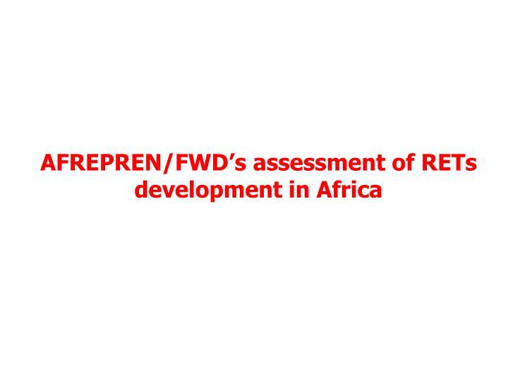 AFREPREN/FWD's assessment of RETs development in Africa