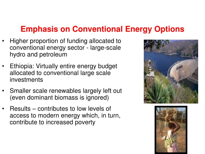 Emphasis on Conventional Energy Options