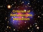criticism of reductionistic naturalism