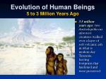 evolution of human beings 5 to 3 million years ago2