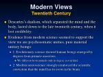 modern views twentieth century