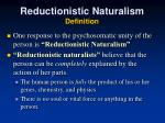 reductionistic naturalism definition