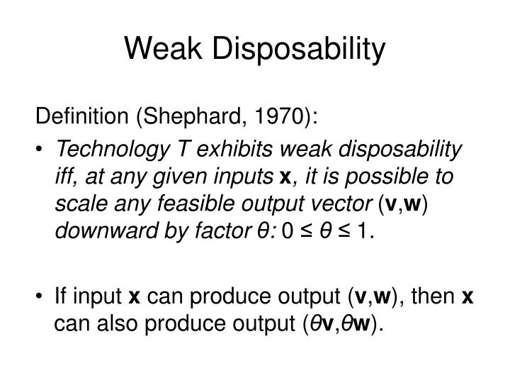 Weak disposability