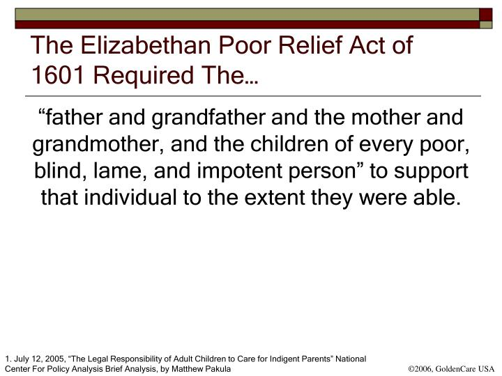 The Elizabethan Poor Relief Act of 1601 Required The…