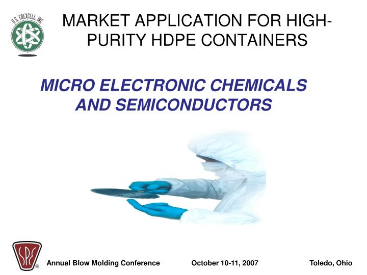 MARKET APPLICATION FOR HIGH-PURITY HDPE CONTAINERS
