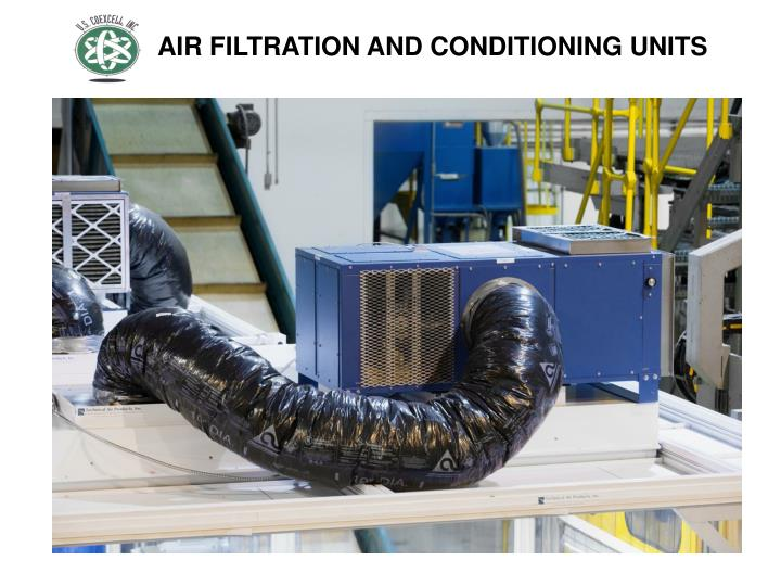AIR FILTRATION AND CONDITIONING UNITS