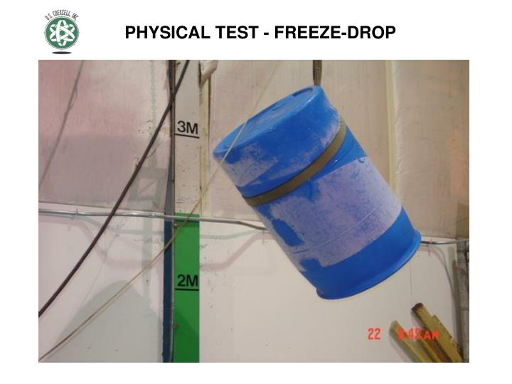 PHYSICAL TEST - FREEZE-DROP