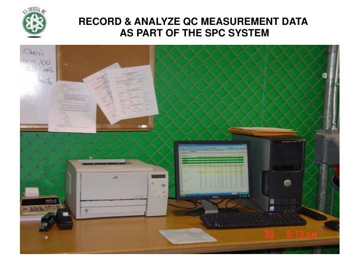 RECORD & ANALYZE QC MEASUREMENT DATA