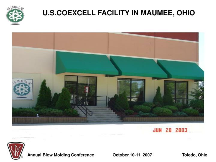 U.S.COEXCELL FACILITY IN MAUMEE, OHIO