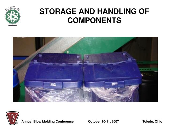 STORAGE AND HANDLING OF COMPONENTS