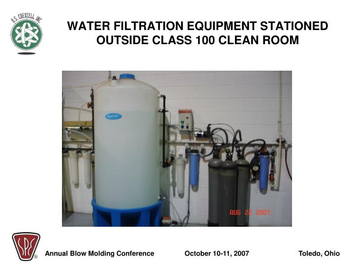 WATER FILTRATION EQUIPMENT STATIONED OUTSIDE CLASS 100 CLEAN ROOM