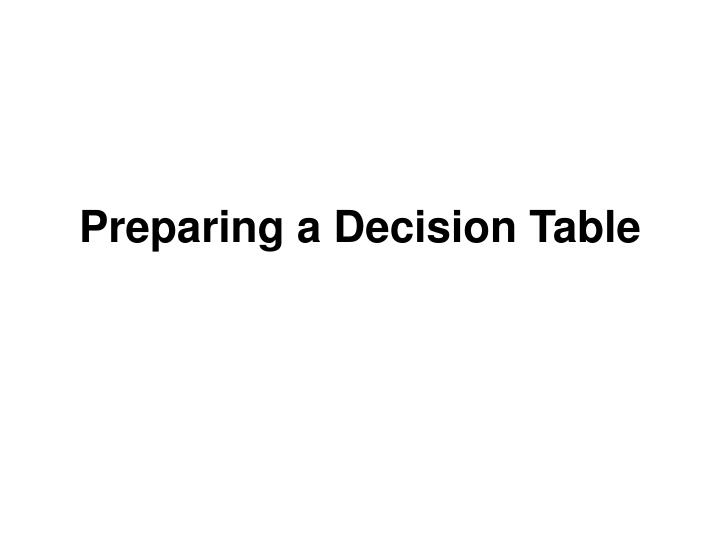Preparing a decision table