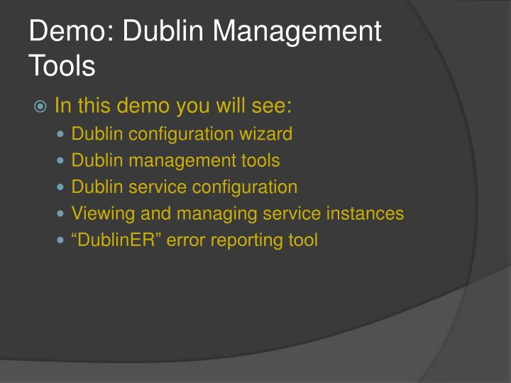 Demo: Dublin Management Tools