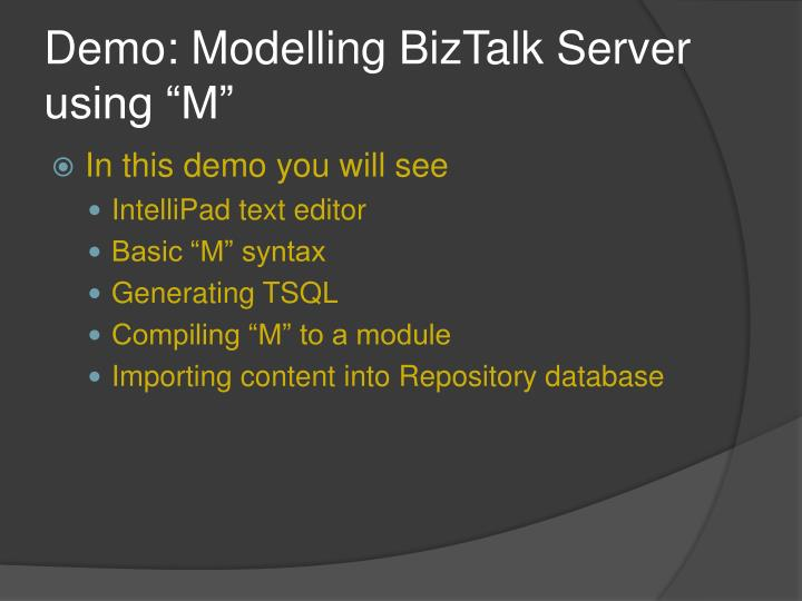 "Demo: Modelling BizTalk Server using ""M"""