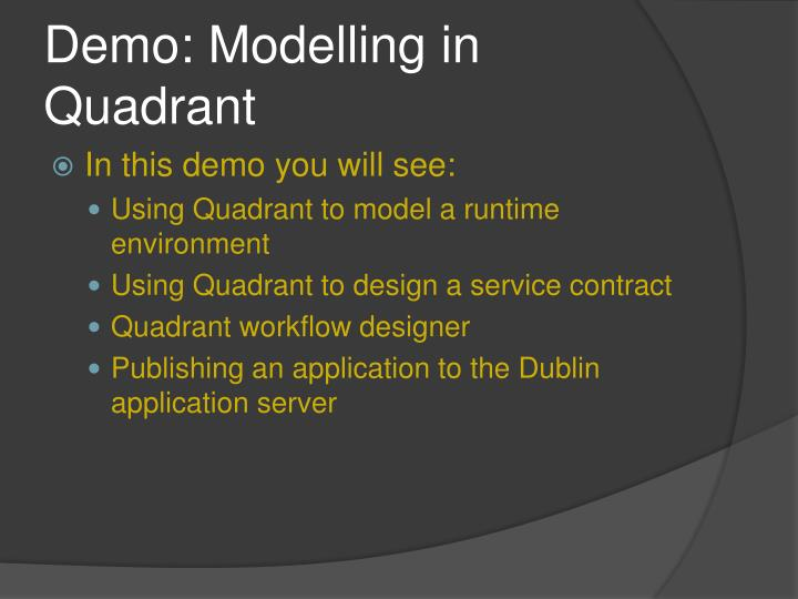 Demo: Modelling in Quadrant