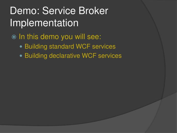 Demo: Service Broker Implementation