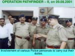involvement of various police personals to carry out their duties