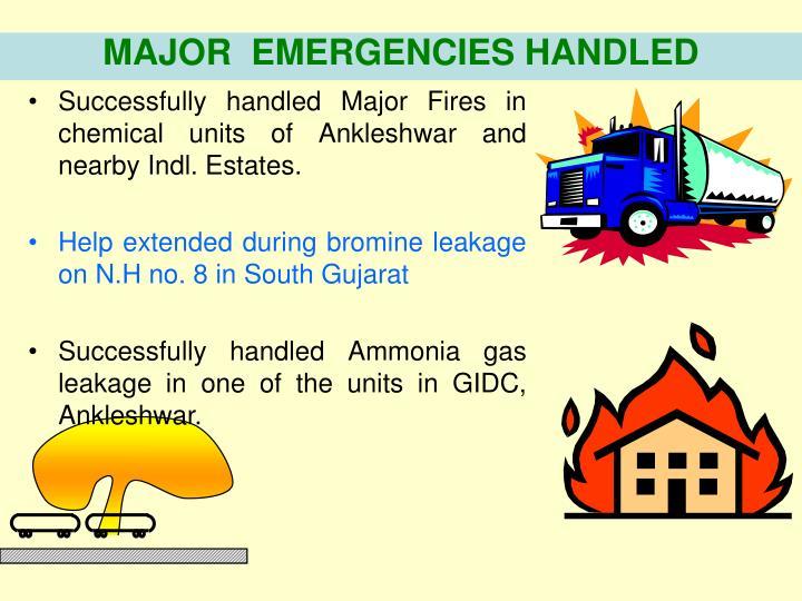 MAJOR  EMERGENCIES HANDLED