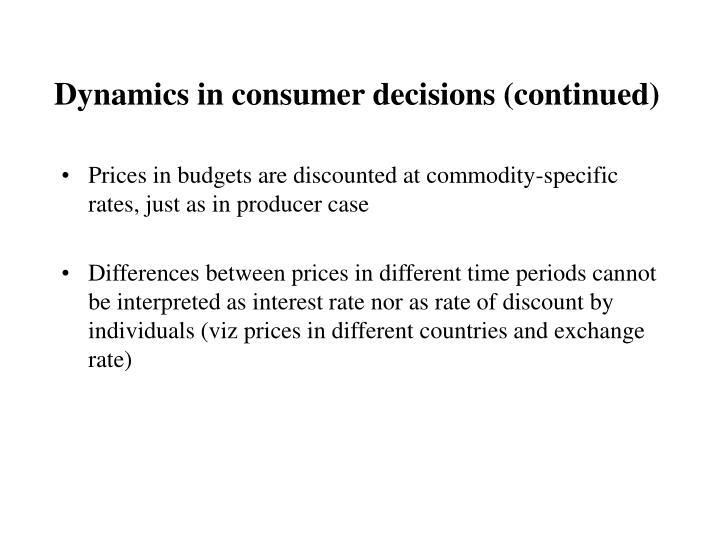 Dynamics in consumer decisions (continued)