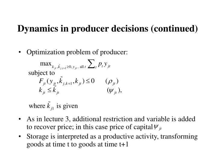Dynamics in producer decisions (continued)