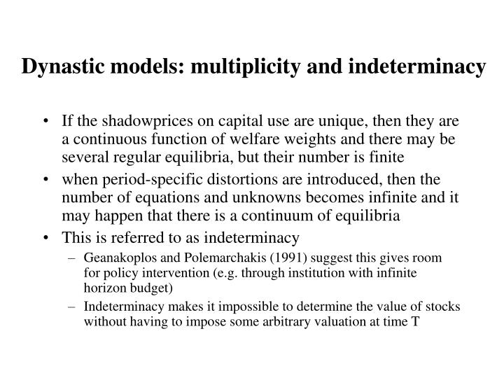 Dynastic models: multiplicity and indeterminacy