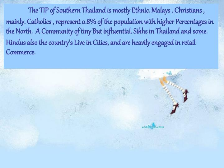 The TIP of Southern Thailand is mostly Ethnic