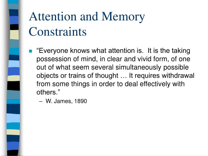 Attention and Memory Constraints