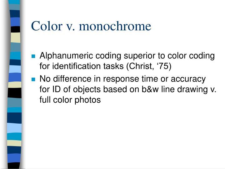 Color v. monochrome