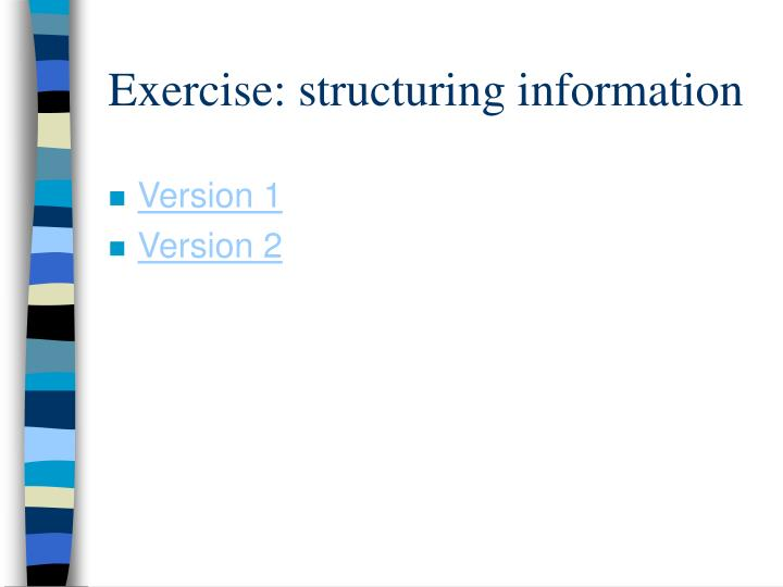 Exercise: structuring information