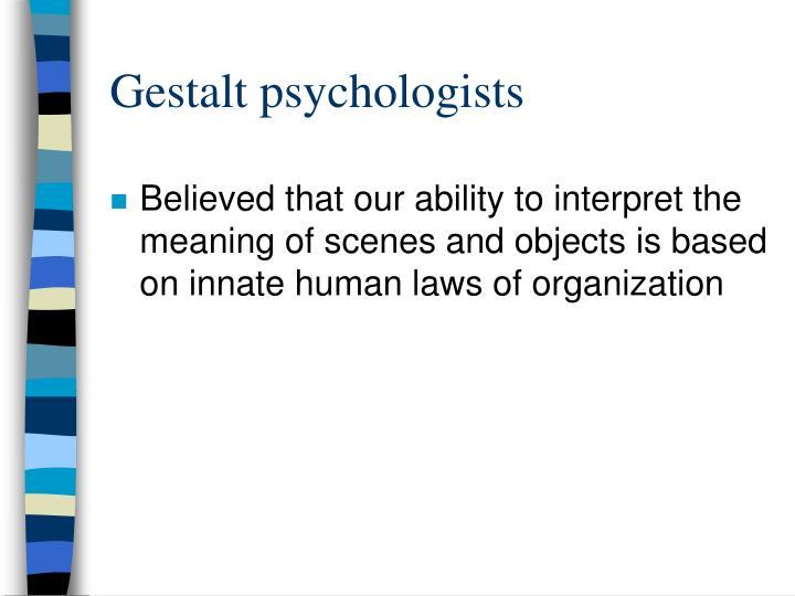 Gestalt psychologists