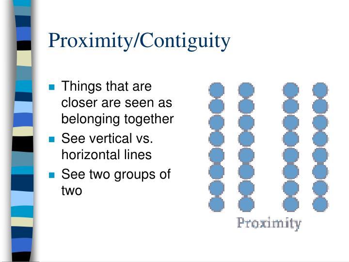 Proximity/Contiguity
