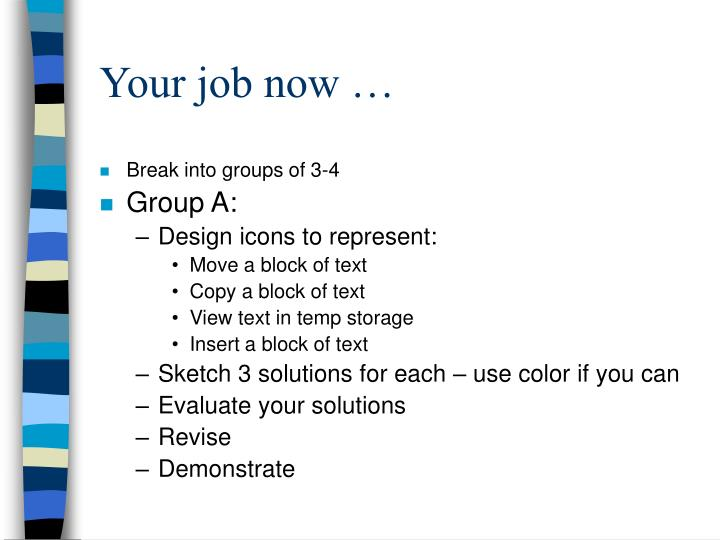 Your job now …