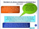 ointment of jesus evidence is inconvertible why now