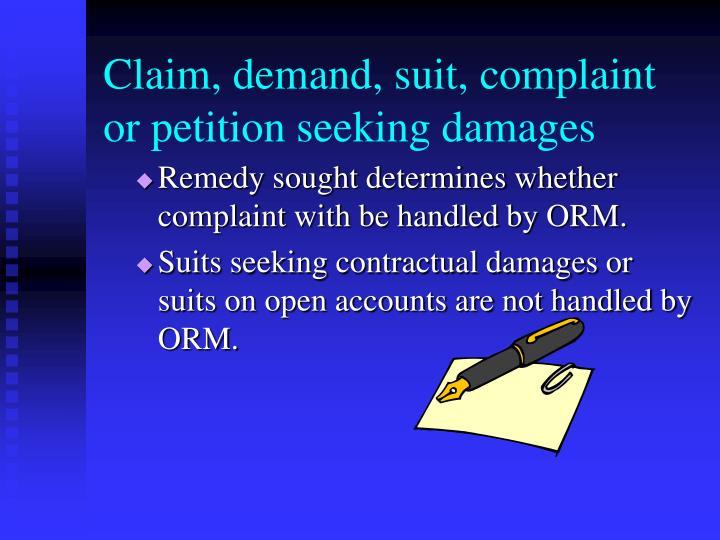 Claim, demand, suit, complaint or petition seeking damages