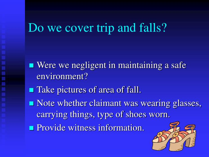 Do we cover trip and falls?