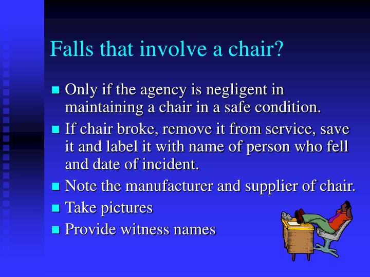 Falls that involve a chair?