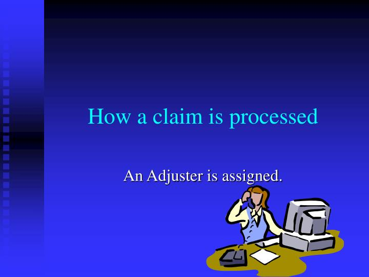 How a claim is processed