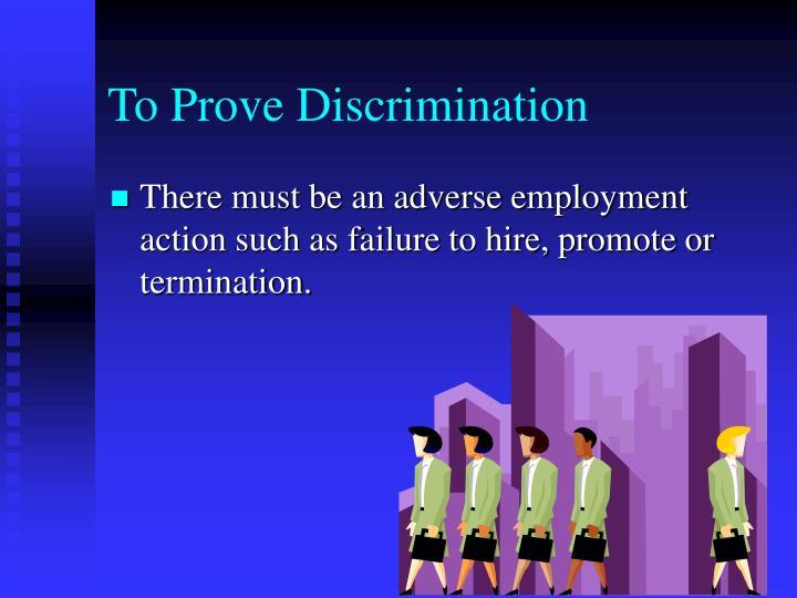 To Prove Discrimination