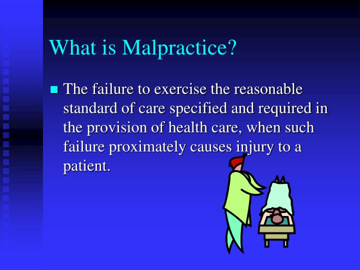What is Malpractice?